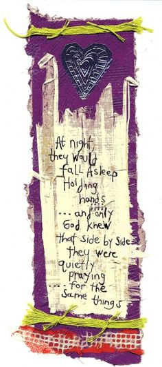 At night they would fall asleep   holding hands   ...and only God knew   that they were quietly praying   for the same things