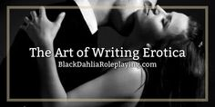 Details and word choice is what makes the writing both fly off the page and creates something more realistic. Read more about The Art of Writing Erotica on BlackDahliaRoleplaying.com | author: @CosmicEclipse , graphic: @serendipity #erotic #erotica #writing #storytelling #roleplaying #bdrp #blackdahliaroleplaying #guide #romance
