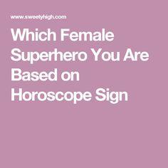 Which Female Superhero You Are Based on Horoscope Sign