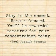 Stay focused! @paulcbrunson #excerptsofgreatness