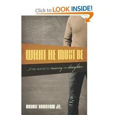 """What He Must Be...If He Wants to Marry My Daughter"" by Voddie Baucham    A biblical perspective on manhood, courtship, and marriage."
