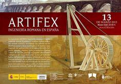 http://www.nocheydiagrancanaria.net/2013/03/exposiciones-1303-inauguracion-de.html  Exposiciones - 13/03: Inauguración de  'Artifex: Ingeniería Romana en España'
