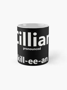 'Cillian, how to pronounce this Irish boys name' Mug by Caroline Brennan Irish Boy Names, Irish Boys, Name Mugs, How To Pronounce, Mug Designs, It Works, Ceramics, Ceramica, Pottery