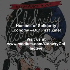 https://medium.com/@cowryCollective/humans-of-solidarity-economy-our-first-zine-4f566029e53c#.x1rj7ex94
