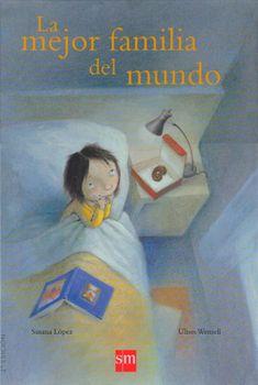 La mejor familia del mundo. Susana López. A super cute book about adoption.