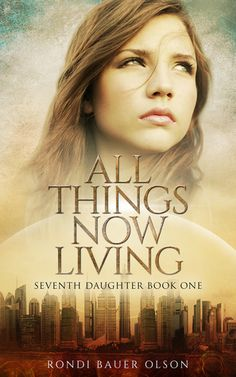 All Things Now Living (2017) by Rondi Bauer Olson is the first book in the Seventh Daughter series. This novel comes in all of forms including eBook, and is 253 pages in length. With a full-time jo…