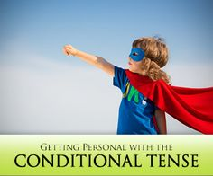 What Would You Do? Getting Personal with the Conditional Tense