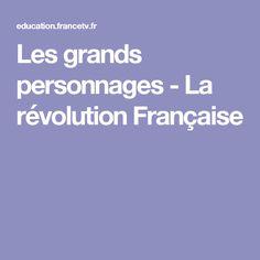 Les grands personnages - La révolution Française