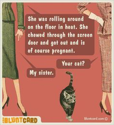 Not applicable to my sister in any way, shape, or form. I just find this funny