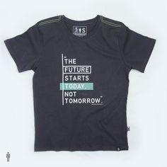 """Quote: """"The future starts today not tomorrow. Tee made with Organic and Fairtrade cotton helping traditional cotton farmers, workers and the environment Minimalistic design Healthy fabric and comfortable fit T Shirt Designs, Shirt Print Design, Tee Design, T Shirt Print, T Shirt Swag, Printed Shirts, Tee Shirts, T Shirt Custom, Diy Outfits"""