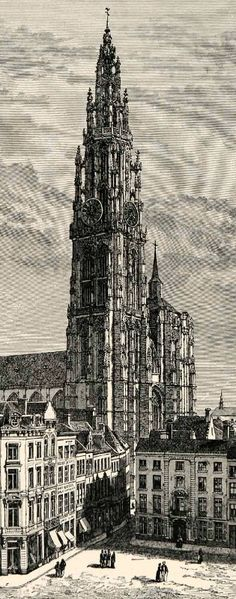 Antwerp Cathedral, Belgium... Looks like a wood engraving from the 1800's or so.