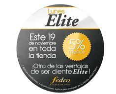 ¡Ser cliente Elite en Fedco, tiene sus beneficios!