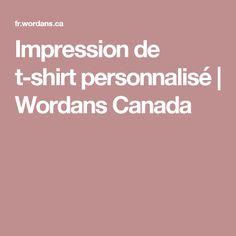 Impression de t-shirt personnalisé | Wordans Canada