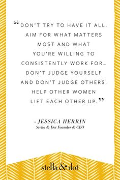 Quote by Stella & Dot founder and ceo Jessica Herron