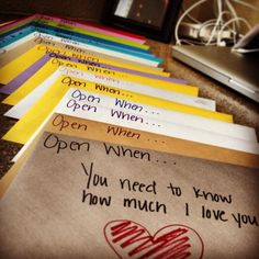 Purchase a collection of cards ranging from love, encouragement, funny, etc. Then write a personal note in each. Write on the envelope when they should open them, for example: when you are missing me, when you are frustrated, when you are having a bad day, or when you just want to laugh.