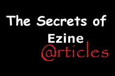 Article Writing Tips For #EzineArticles – The Secrets Not Told