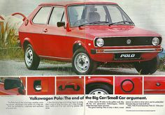 1977 Volkswagen Polo Mk 1     Just looking at this has made me feel... in our quest to 'add' to design, we have lost so much. Just look at the beauty in simplicity of this shape.
