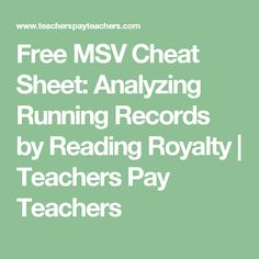 Free MSV Cheat Sheet: Analyzing Running Records by Reading Royalty | Teachers Pay Teachers