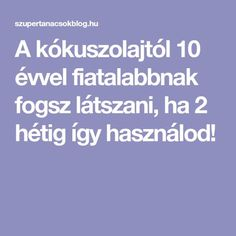 A kókuszolajtól 10 évvel fiatalabbnak fogsz látszani, ha 2 hétig így használod! Coconut Oil, Beauty Hacks, Health Fitness, Therapy, Sport, Deporte, Beauty Tricks, Health And Wellness, Sports