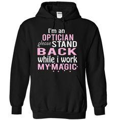 OPTICIAN - stand T Shirt, Hoodie, Sweatshirt