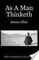 As a Man Thinketh.... Great book