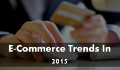 The Fantastic Four #eCommerce Trends for Online Stores In 2015 #eCommerceDevelopment #ECommerceMarketing