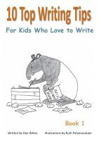 10 Top Writing Tips For Kids Who Love to Write, an ebook by Dee White at Smashwords
