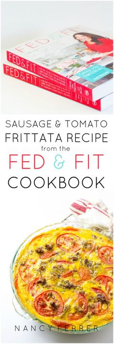Sausage and Tomato Frittata Recipe | The Fed & Fit Cookbook | http://nancyferrer.com/sausage-tomato-frittata-recipe-fed-and-fit-cookbook/ (paleo, primal, lowcarb, keto, diet, postpartum, meal planning, kid friendly, breakfast, dairy free, grain free, gluten free, dairy free)