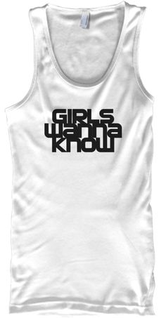 """GIRLS WANNA KNOW Spring/Summer 2016 collectionareone off designs inspired from the """"Boy Betta Know"""" slogan by Skepta.   Made using 100% cotton with a high quality print, GIRLS WANNA KNOW is a unique custom design and limited edition pieces that's available in various colors.  Ideal for all seasons this collection is suited to casual and urban styles. Stand out from the crowd and stand for with your very ownGIRLS WANNA KNOW print.  It's soft, comfortable, machine washable, available…"""
