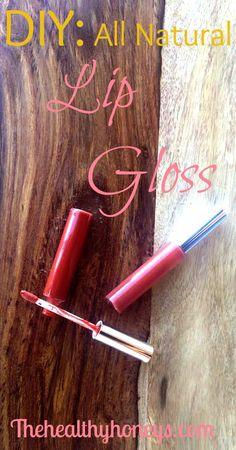 DIY: All Natural Lip Gloss - The Healthy Honeys