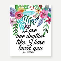 Amazon.com: Eleville 8X10 Love one another like I have loved you Floral Watercolor Art Print (Unframed) Bible Verses Kids Wall Art Home Decor Housewarming Quote Holiday Birthday Wedding Gift WG036: Posters & Prints