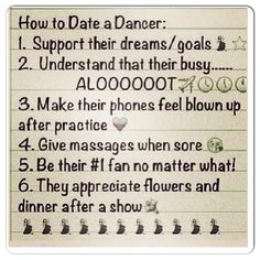 How to date a dancer. Some good advice...now to just find that person to do this for me...