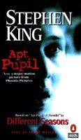 Apt Pupil: A Novella in Different Seasons by Stephen King