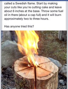 This would be nice for camping! this is called a swedish flame. make your cuts like youre cutting cake. leave about 6 inches at the base. throw some fuel oil in there. (about a cap full.) it burns up to two to three hours. Bushcraft, Swedish Fire Log, Swedish Candle, Diy Zelt, Outdoor Fire, Outdoor Decor, Outdoor Living, Party Outdoor, Outdoor Pallet