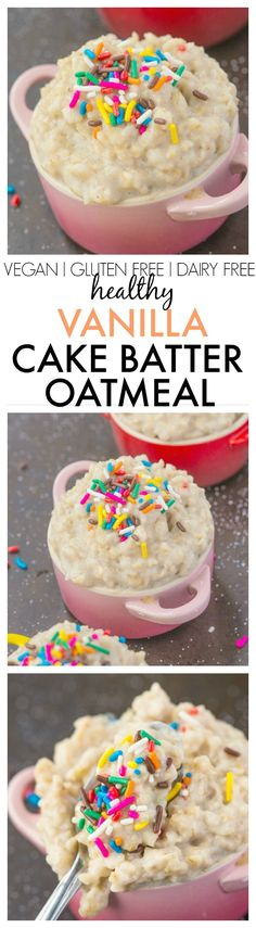 Healthy Vanilla Cake Batter Oatmeal Enjoy overnight oatmeal style or piping hot With the taste and texture of REAL cake batter but healthy and NO sugar! Vegan, gluten free, dairy free recipe theb is part of Overnight oatmeal - Dairy Free Recipes, Healthy Recipes, Vegan Gluten Free, Healthy Snacks, Healthy Breakfasts, Eating Healthy, Vegetarian Snacks, Oats Recipes, Protein Recipes