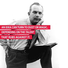 Our #ThoughtOfTheWeek Monday the 10th of November comes from Bill Bernbach, founder of DDB and Godfather of awesome advertising quotes.
