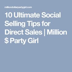 10 Ultimate Social Selling Tips for Direct Sales | Million $ Party Girl