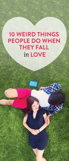 10 weird things people do when they fall in love #relationships