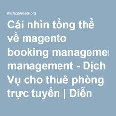 Cái nhìn tổng thể về magento booking management - Dịch Vụ cho thuê phòng trực tuyến   Diễn đàn ngoại ngữ