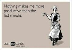 Or company calls and all of a sudden I have energy to clean house!