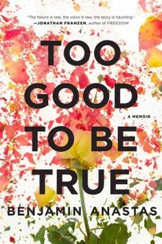 Too good to be true : a memoir by Benjamin Anastas.  Click the cover image to check out or request the biographies and memoirs kindle.