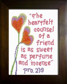 cross stitch bible verse Proverbs The heartfelt counsel of a friend is as sweet as perfume and incense Cross Stitch Kits, Cross Stitch Charts, Cross Stitch Designs, Cross Stitch Patterns, Proverbs 27, Favorite Bible Verses, Cross Stitching, Custom Framing, Doodles
