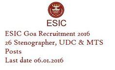 ESIC Goa Recruitment 2016 for 26 Stenographer, UDC & MTS Posts