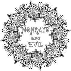 Mondays Are Evil Most Folks Dont Like A Monday But Make It Colorful And Fun With An Coloring Page Relieve The Stress