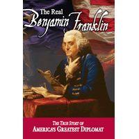 The Real Benjamin Franklin $19.95