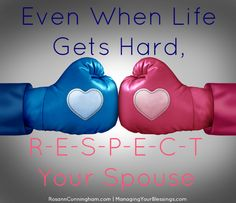 Rosann encourages us to R-E-S-P-E-C-T our spouses even when life gets hard. :: ManagingYourBlessings.com