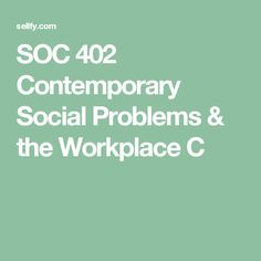 SOC 402 Contemporary Social Problems & the Workplace Complete Ashford Ashford University, Quantitative Research, Modern Shop, Samara, Wall Wallpaper, Wall Murals, Workplace, Modern Contemporary, Wallpaper