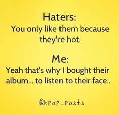 Haha yeah really and I don't just like them course there got I love them for who they are