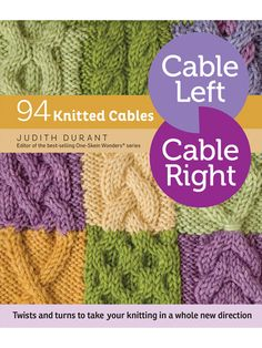 Cable Left Cable Right: 94 Knitted Cables is a top seller! Order and start stitching today.