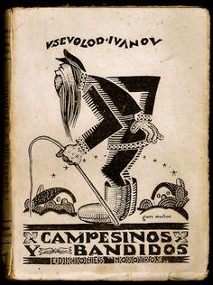 Vsevolod Ivanov, Campesinos Bandidos, Madrid: Ediciones Nosostros, 1930. Cover by Gori Muñoz.